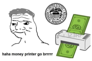 Money Printer Go Brrrr Meme